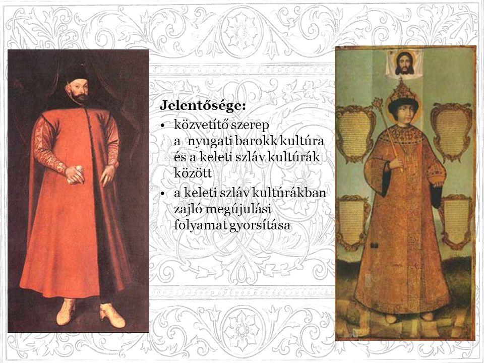 Jelentősége: közvetítő szerep a nyugati barokk kultúra és a keleti szláv kultúrák között.