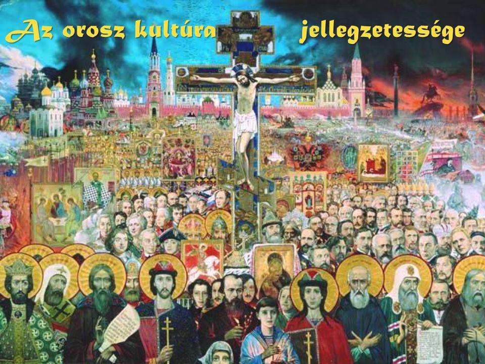 Az orosz kultúra jellegzetessége