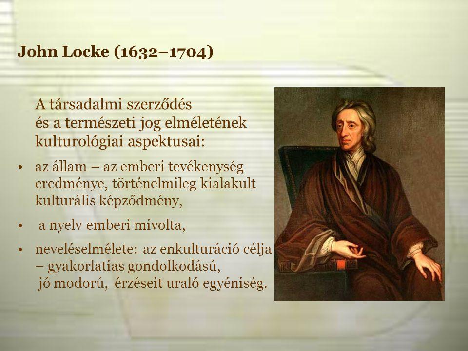 John Locke (1632–1704) A társadalmi szerződés és a természeti jog elméletének kulturológiai aspektusai:
