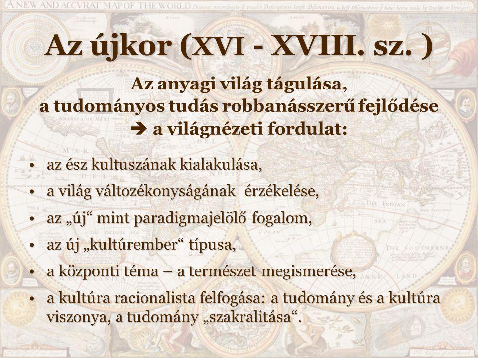 Az újkor (XVI - XVIII. sz. )