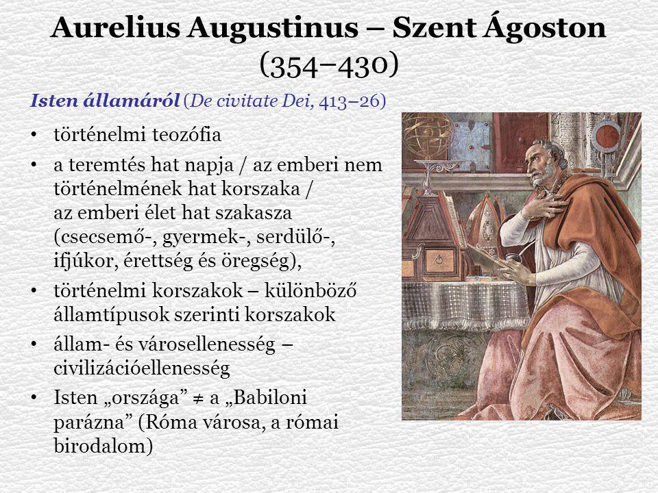 Aurelius Augustinus – Szent Ágoston (354–430)