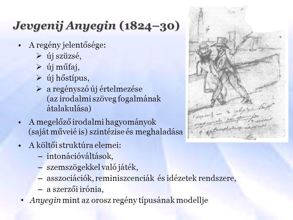 Jevgenij Anyegin (1824–30) A regény jelentősége: új szüzsé, új műfaj,
