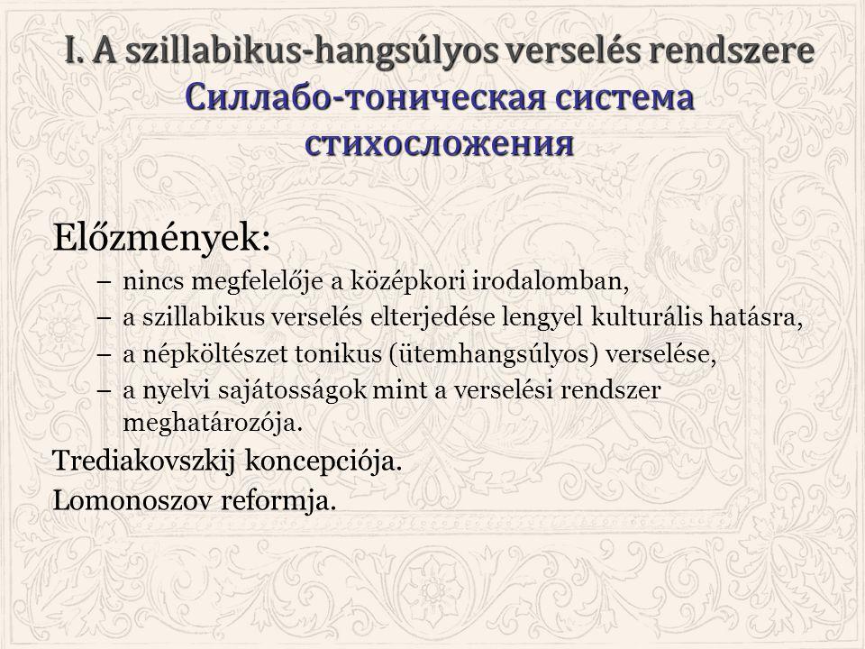 I. A szillabikus-hangsúlyos verselés rendszere Силлабо-тоническая система стихосложения