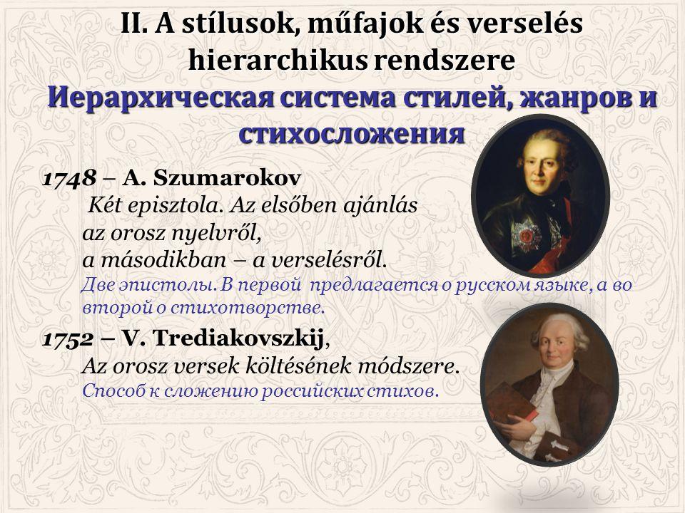 II. A stílusok, műfajok és verselés hierarchikus rendszere Иерархическая система стилей, жанров и стихосложения