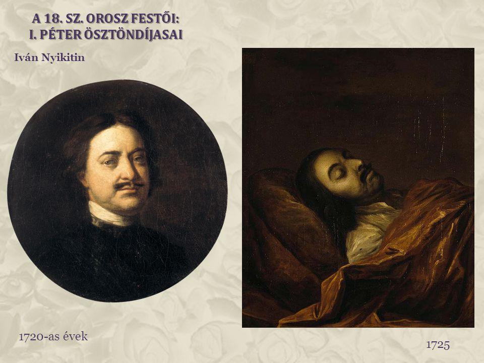 A 18. sz. orosz festői: I. Péter ösztöndíjasai