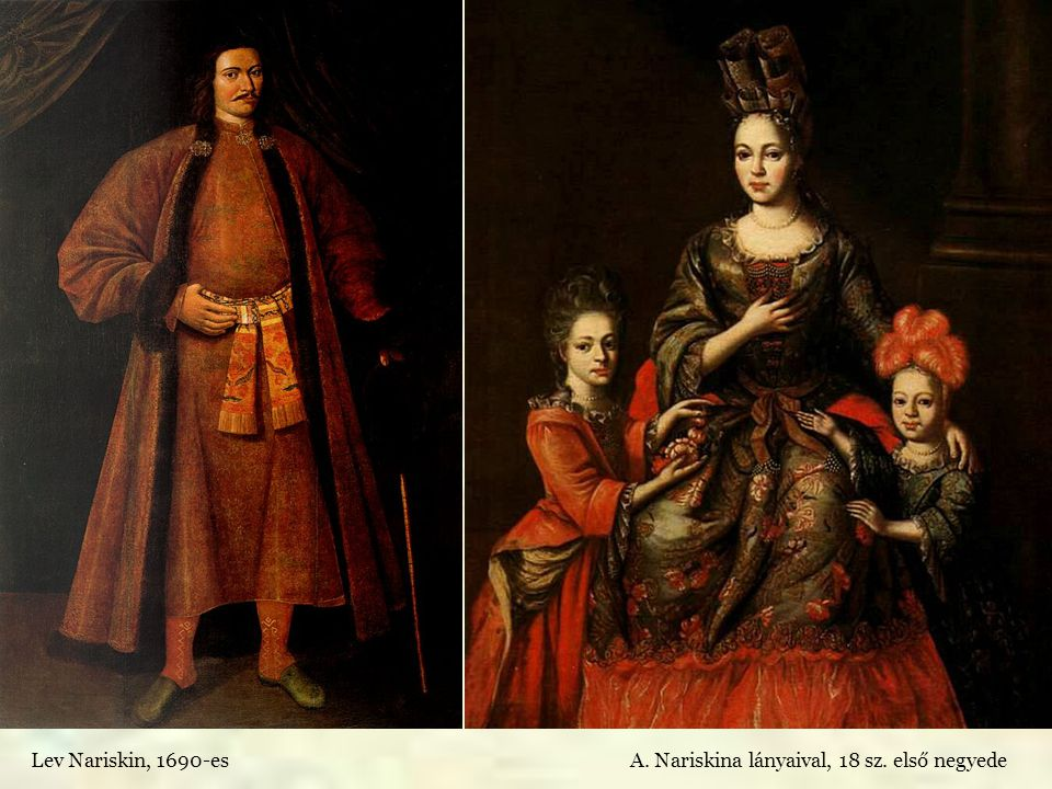 Lev Nariskin, 1690-es A. Nariskina lányaival, 18 sz. első negyede