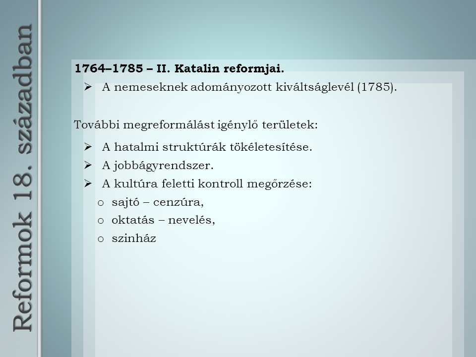 Reformok 18. században 1764–1785 – II. Katalin reformjai.