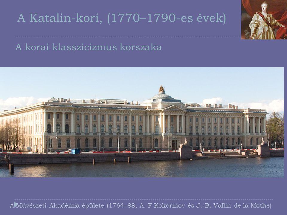 A Katalin-kori, (1770–1790-es évek)