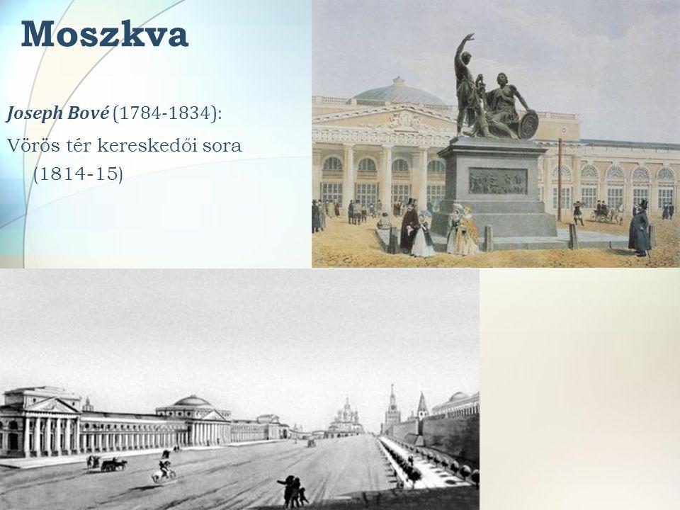 Moszkva Joseph Bové (1784-1834): Vörös tér kereskedői sora (1814-15)