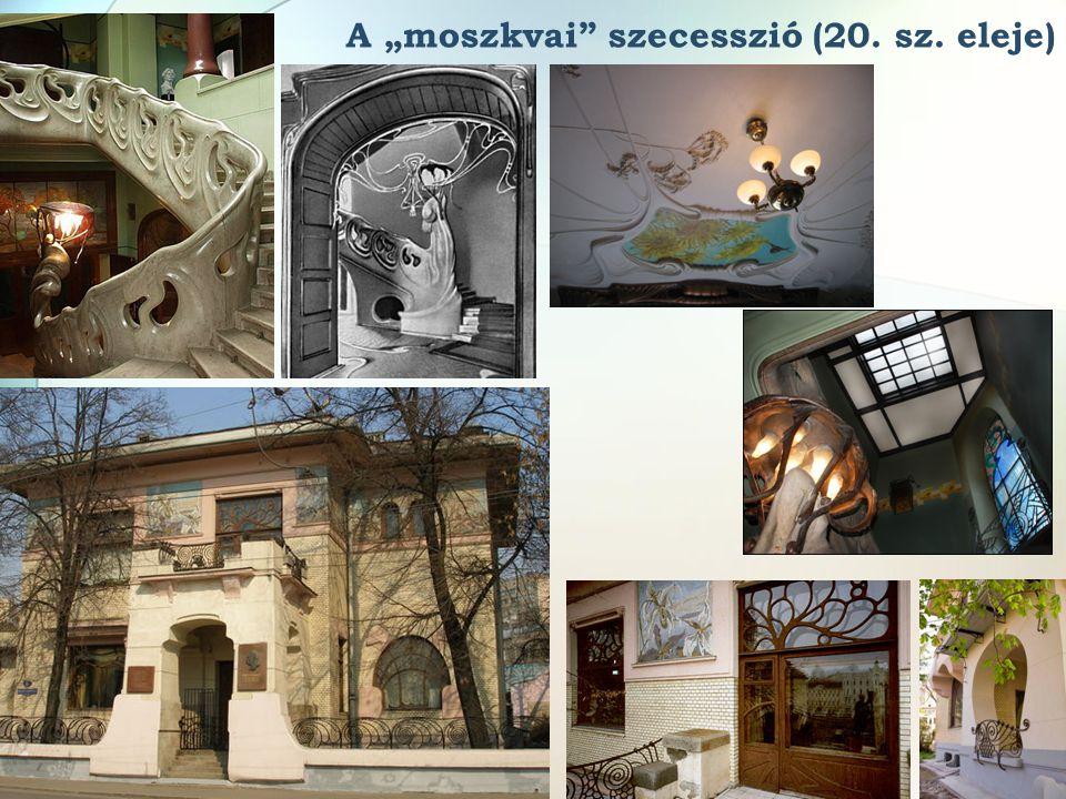 """A """"moszkvai szecesszió (20. sz. eleje)"""