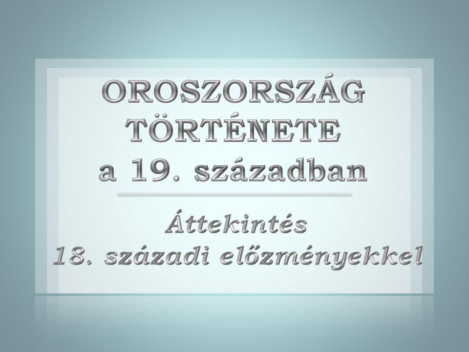OROSZORSZÁG TÖRTÉNETE a 19. században