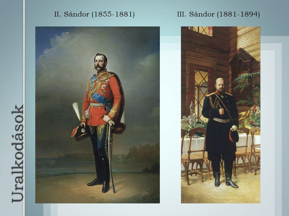 II. Sándor (1855-1881) III. Sándor (1881-1894) Uralkodások