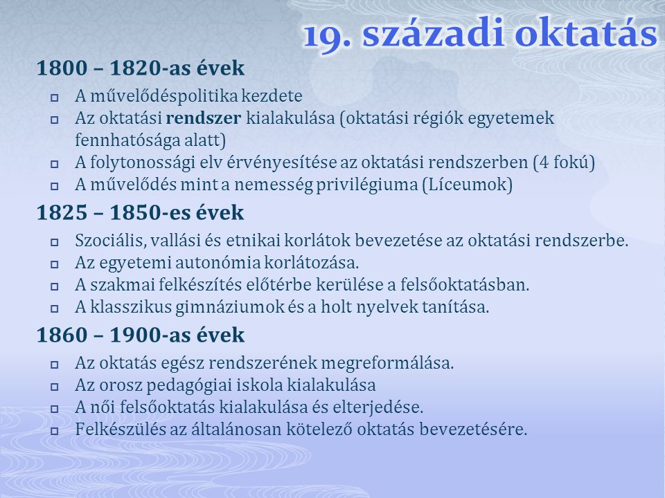19. századi oktatás 1800 – 1820-as évek 1825 – 1850-es évek