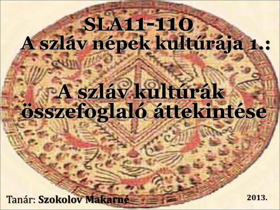 SLA11-110 A szláv népek kultúrája 1