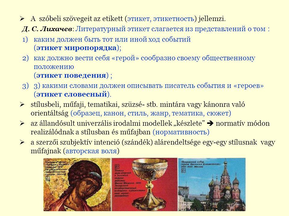 A szóbeli szövegeit az etikett (этикет, этикетность) jellemzi.
