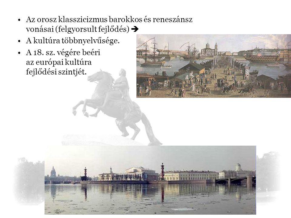 Az orosz klasszicizmus barokkos és reneszánsz vonásai (felgyorsult fejlődés) 