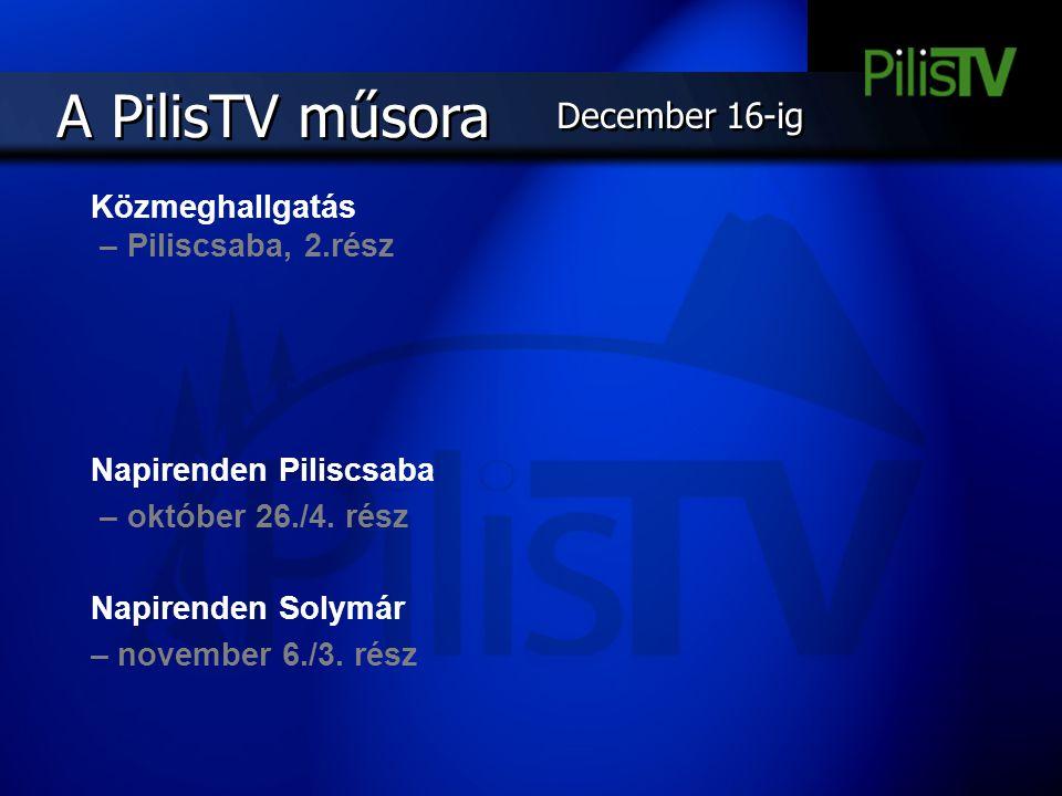 A PilisTV műsora December 16-ig Közmeghallgatás – Piliscsaba, 2.rész