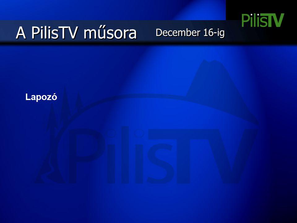 A PilisTV műsora December 16-ig Lapozó