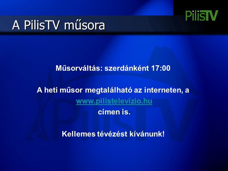 A PilisTV műsora Műsorváltás: szerdánként 17:00