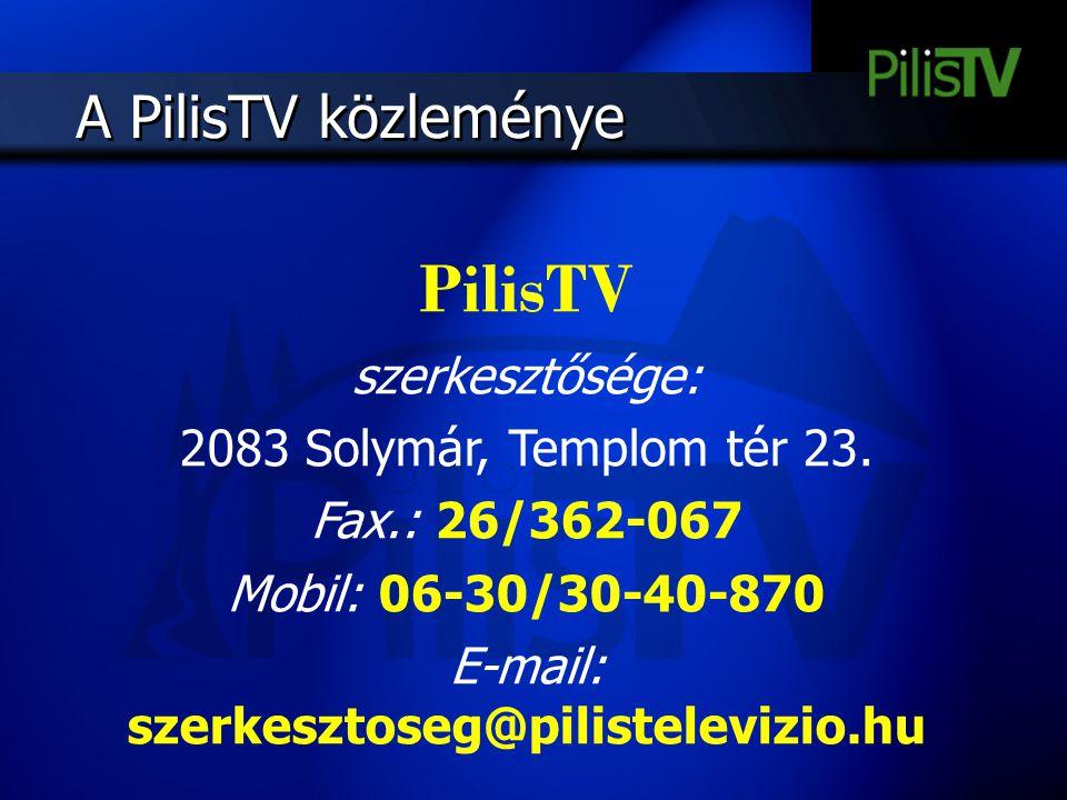 E-mail: szerkesztoseg@pilistelevizio.hu