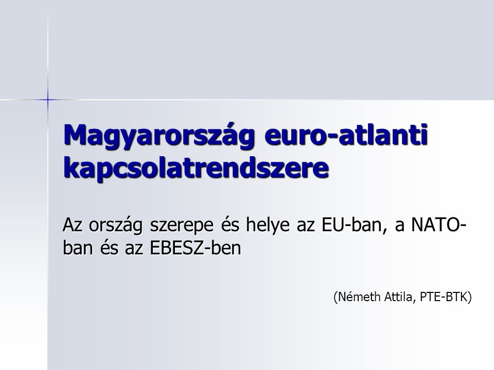 Magyarország euro-atlanti kapcsolatrendszere