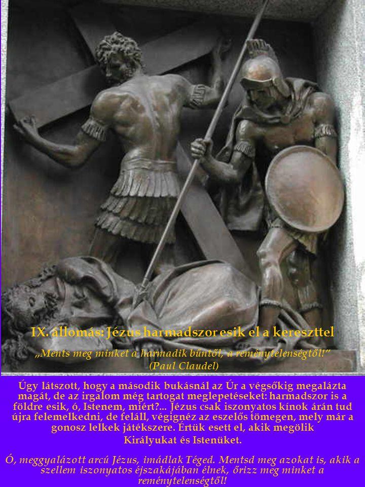 IX. állomás: Jézus harmadszor esik el a kereszttel