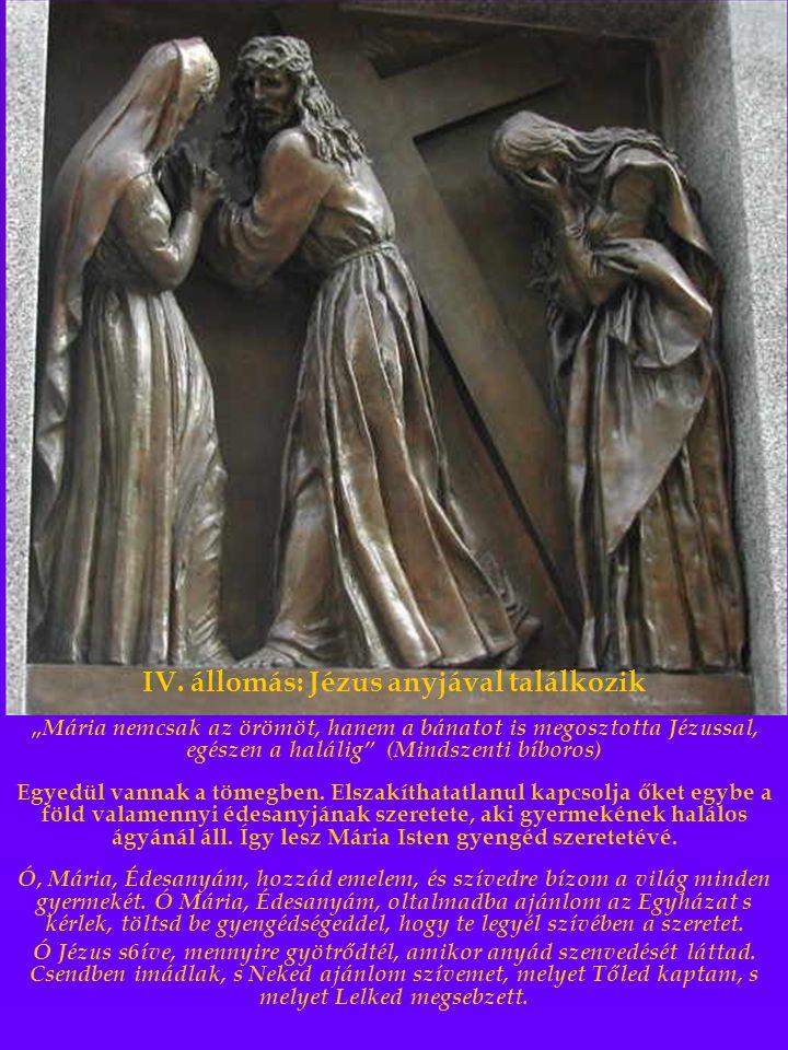 IV. állomás: Jézus anyjával találkozik
