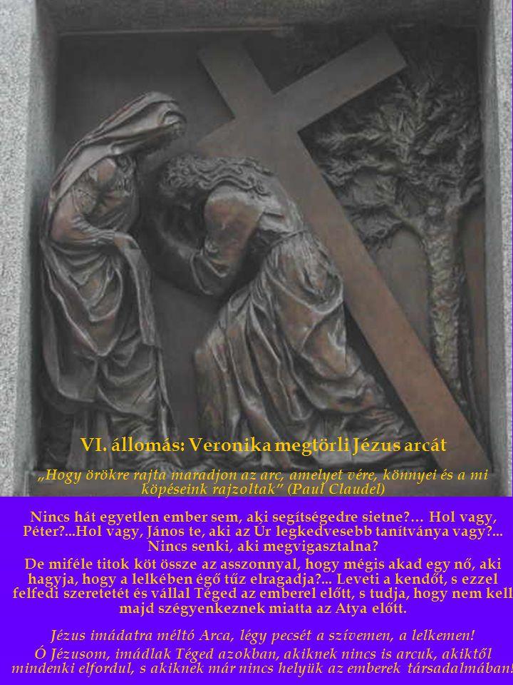 VI. állomás: Veronika megtörli Jézus arcát