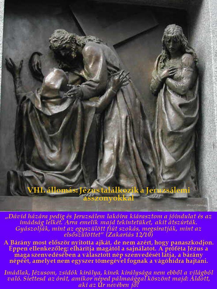 VIII. állomás: Jézus találkozik a Jeruzsálemi asszonyokkal