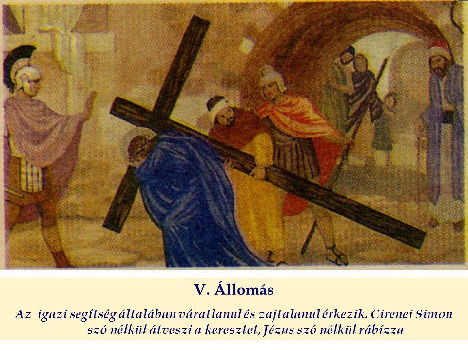 V. Állomás Az igazi segítség általában váratlanul és zajtalanul érkezik.
