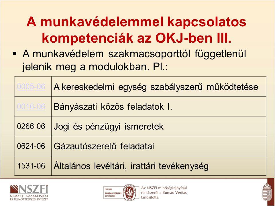 A munkavédelemmel kapcsolatos kompetenciák az OKJ-ben III.