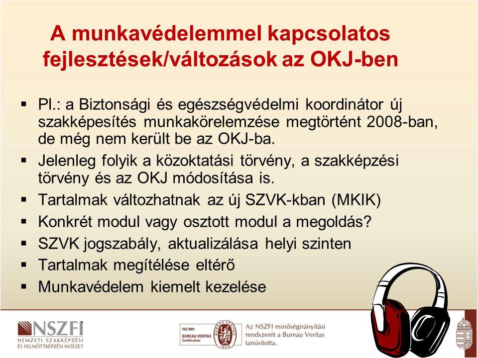 A munkavédelemmel kapcsolatos fejlesztések/változások az OKJ-ben
