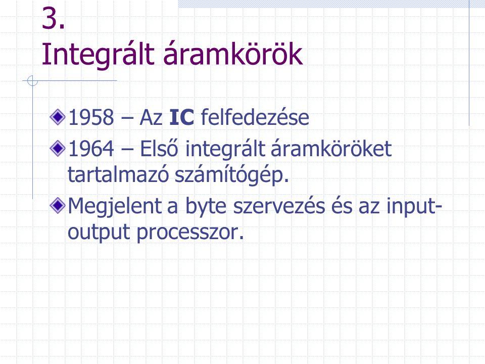 3. Integrált áramkörök 1958 – Az IC felfedezése