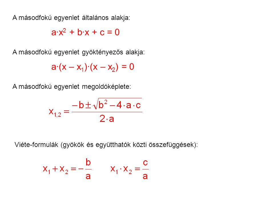 a·x2 + b·x + c = 0 a·(x – x1)·(x – x2) = 0