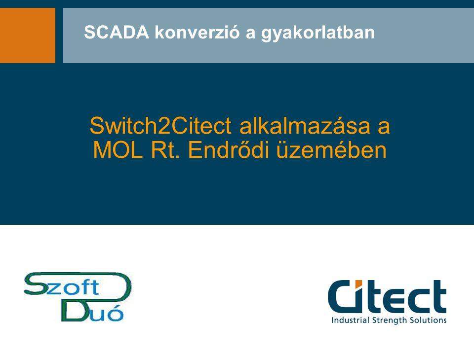 Switch2Citect alkalmazása a MOL Rt. Endrődi üzemében