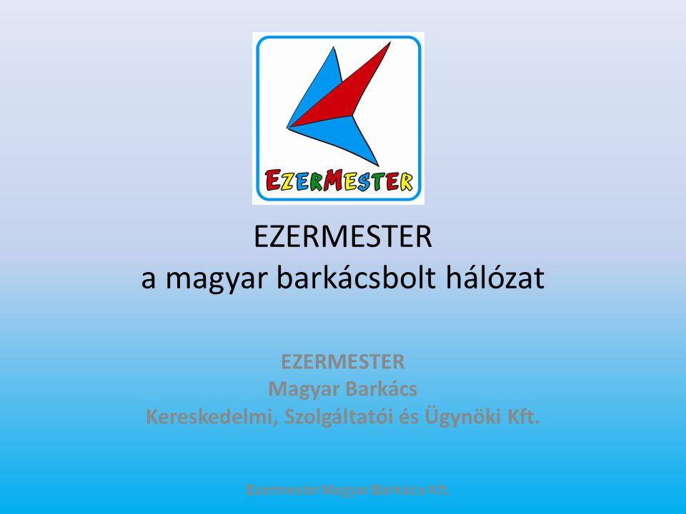 EZERMESTER a magyar barkácsbolt hálózat