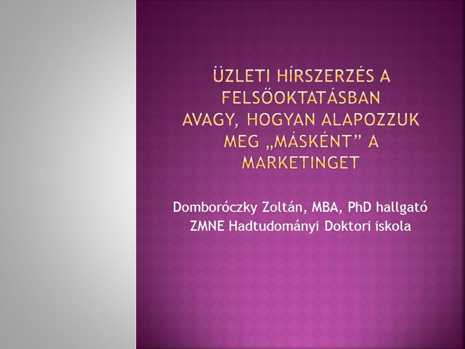 Domboróczky Zoltán, MBA, PhD hallgató ZMNE Hadtudományi Doktori iskola
