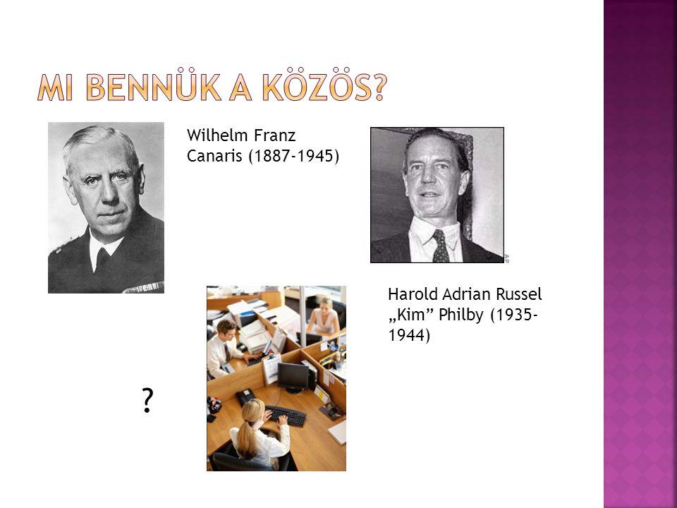 Mi bennük a közös Wilhelm Franz Canaris (1887-1945)