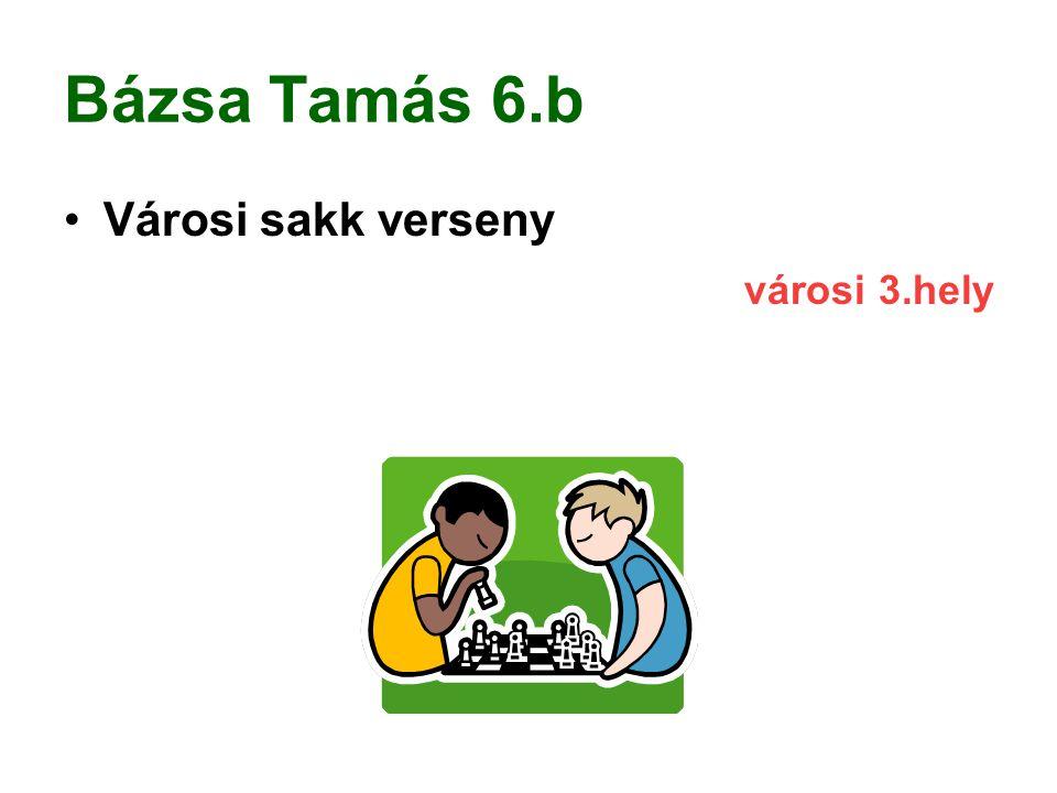 Bázsa Tamás 6.b Városi sakk verseny városi 3.hely