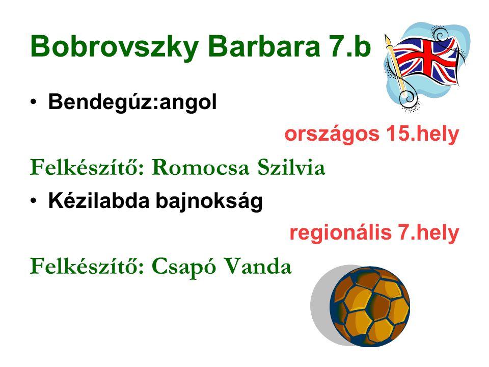 Bobrovszky Barbara 7.b Felkészítő: Romocsa Szilvia
