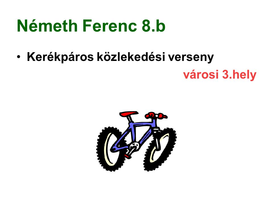 Németh Ferenc 8.b Kerékpáros közlekedési verseny városi 3.hely