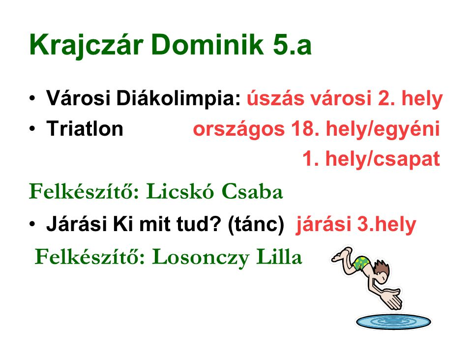 Krajczár Dominik 5.a Felkészítő: Licskó Csaba