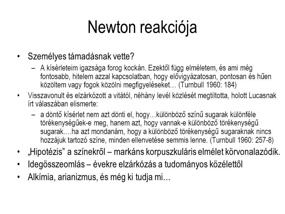 Newton reakciója Személyes támadásnak vette