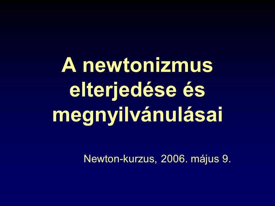 A newtonizmus elterjedése és megnyilvánulásai