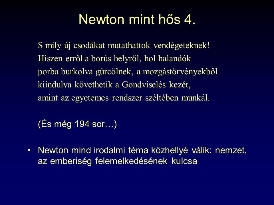 Newton mint hős 4. S mily új csodákat mutathattok vendégeteknek!