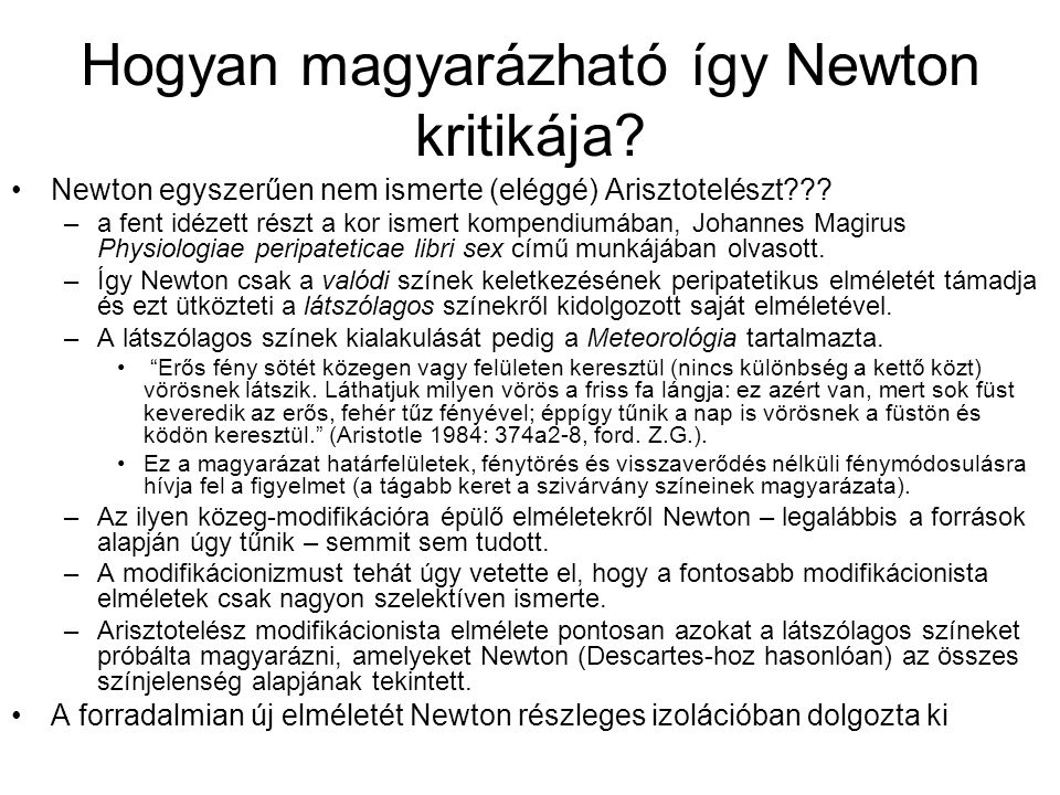 Hogyan magyarázható így Newton kritikája