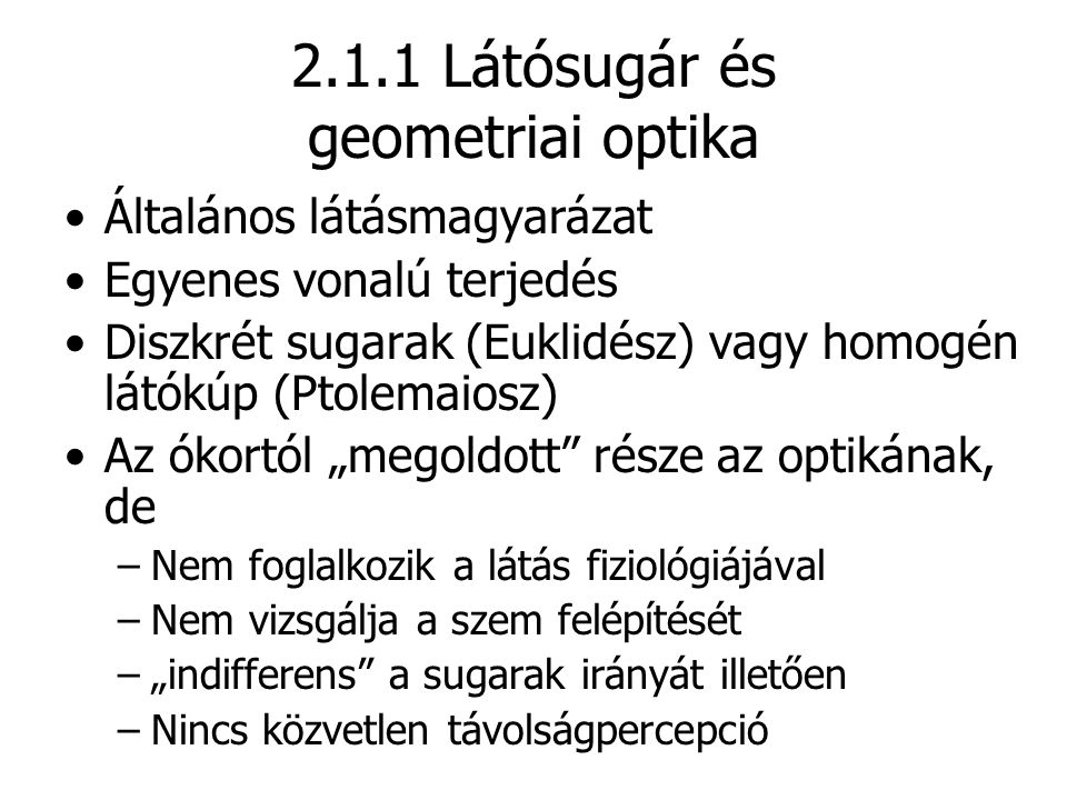 2.1.1 Látósugár és geometriai optika
