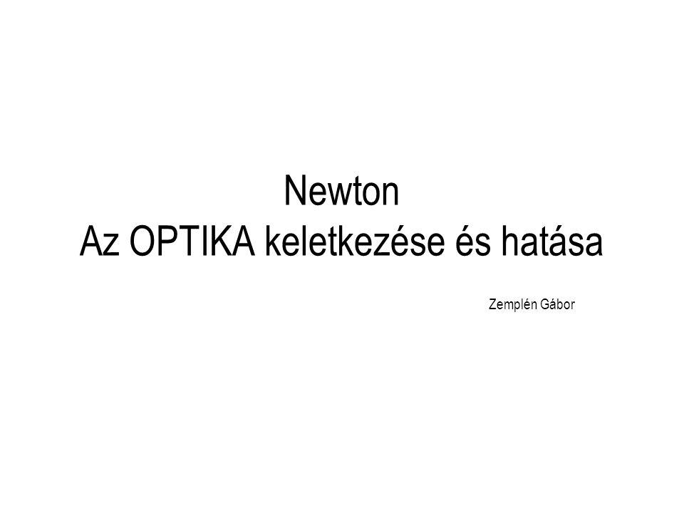 Newton Az OPTIKA keletkezése és hatása