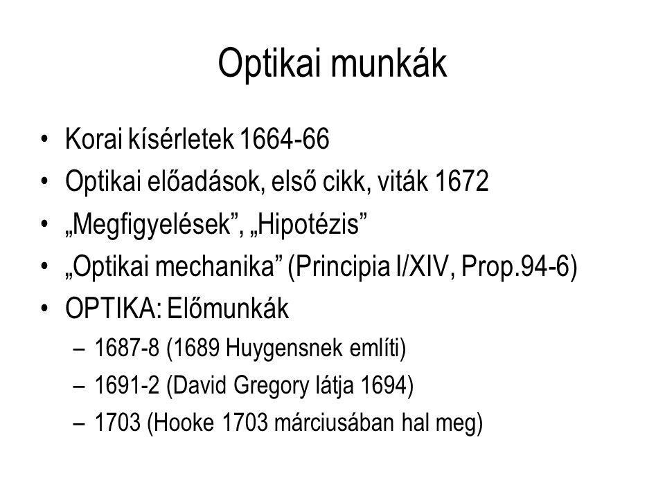 Optikai munkák Korai kísérletek 1664-66