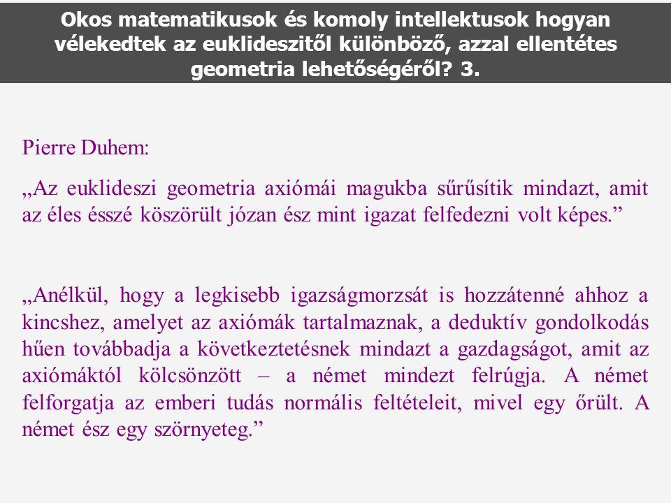 Okos matematikusok és komoly intellektusok hogyan vélekedtek az euklideszitől különböző, azzal ellentétes geometria lehetőségéről 3.
